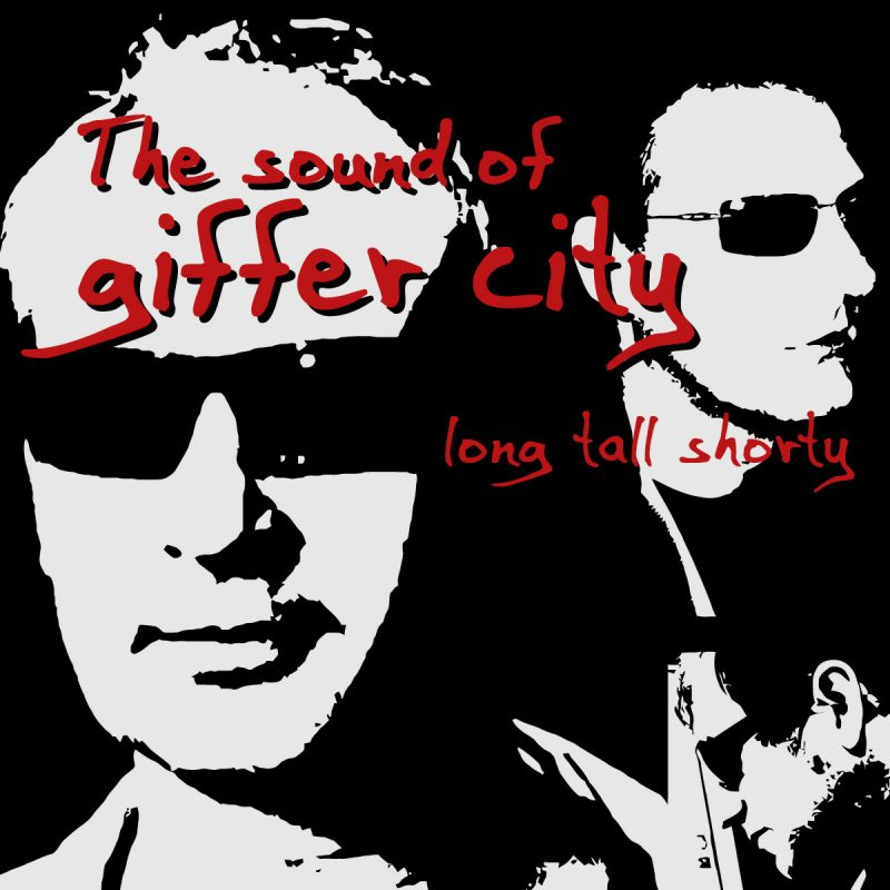 TFA07-08_Long-Tall-Shorty_Sound-Of-Giffer-City_F